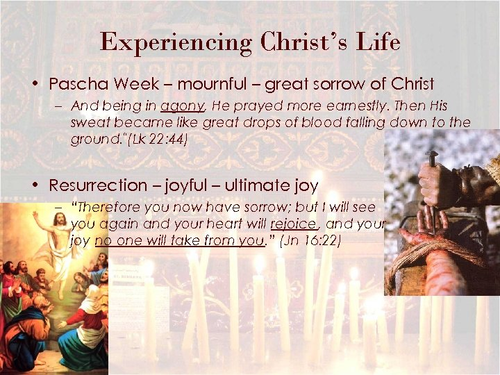 Experiencing Christ's Life • Pascha Week – mournful – great sorrow of Christ –