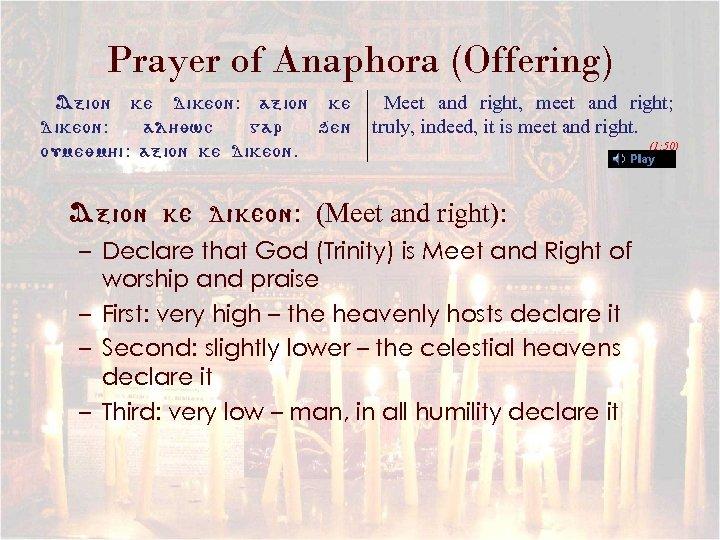 Prayer of Anaphora (Offering) Axion ke dikeon: al/ywc gar qen oumeym/i: axion ke dikeon.