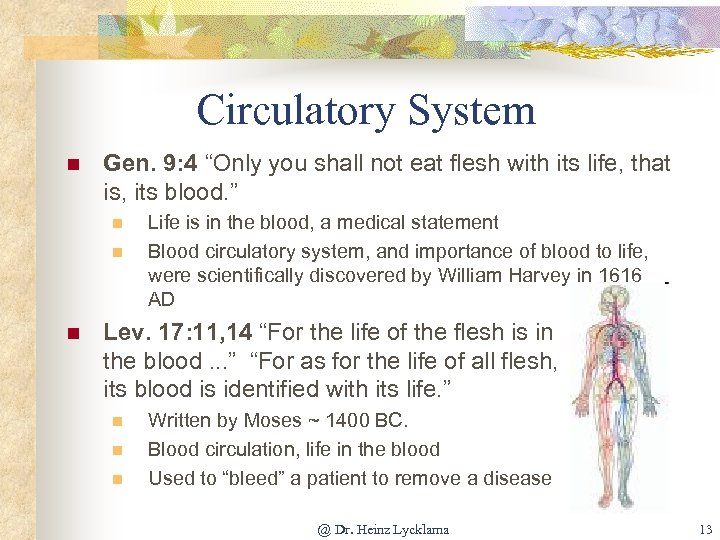 """Circulatory System n Gen. 9: 4 """"Only you shall not eat flesh with its"""