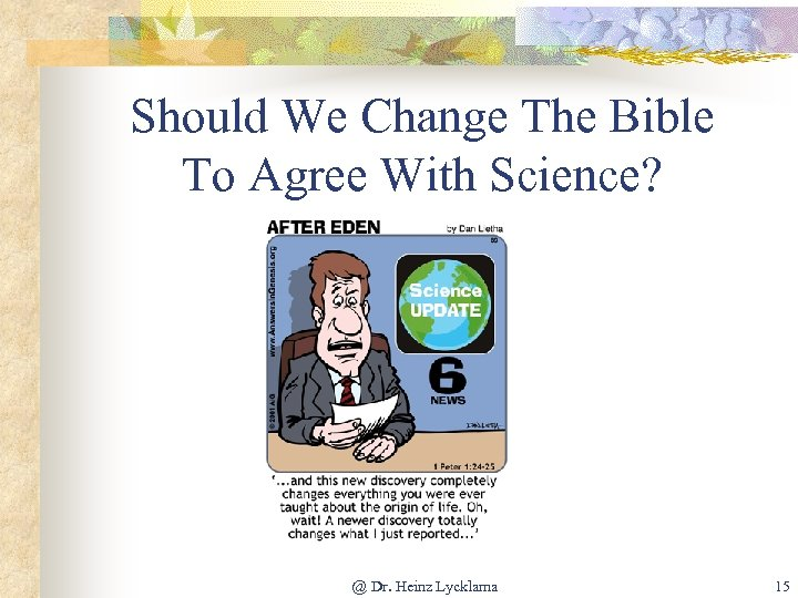 Should We Change The Bible To Agree With Science? @ Dr. Heinz Lycklama 15