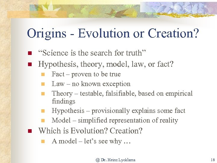 """Origins - Evolution or Creation? n n """"Science is the search for truth"""" Hypothesis,"""