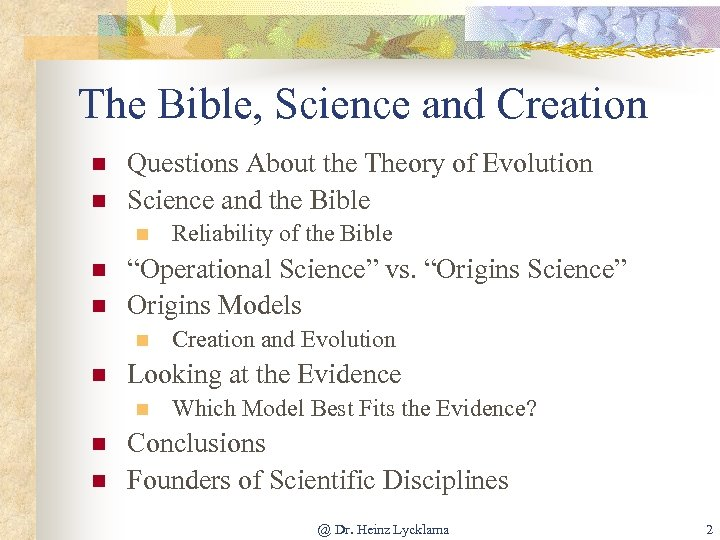 The Bible, Science and Creation n n Questions About the Theory of Evolution Science
