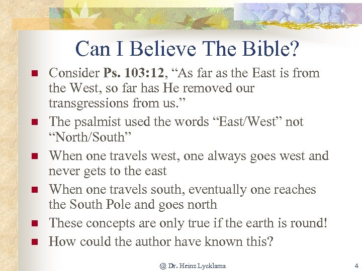 """Can I Believe The Bible? n n n Consider Ps. 103: 12, """"As far"""