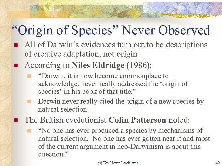 """""""Origin of Species"""" Never Observed n n All of Darwin's evidences turn out to"""