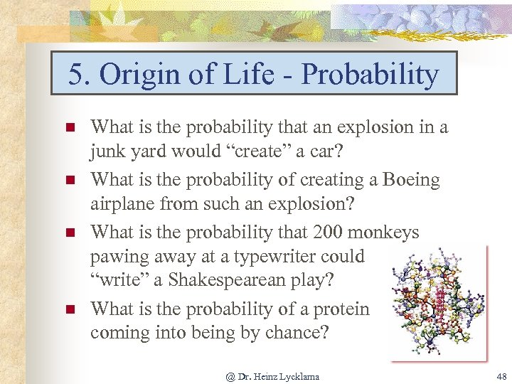 5. Origin of Life - Probability n n What is the probability that an