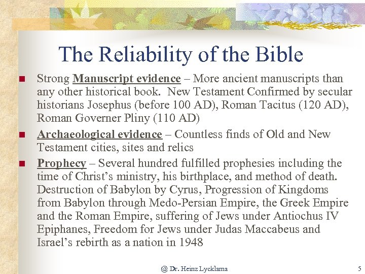 The Reliability of the Bible n n n Strong Manuscript evidence – More ancient