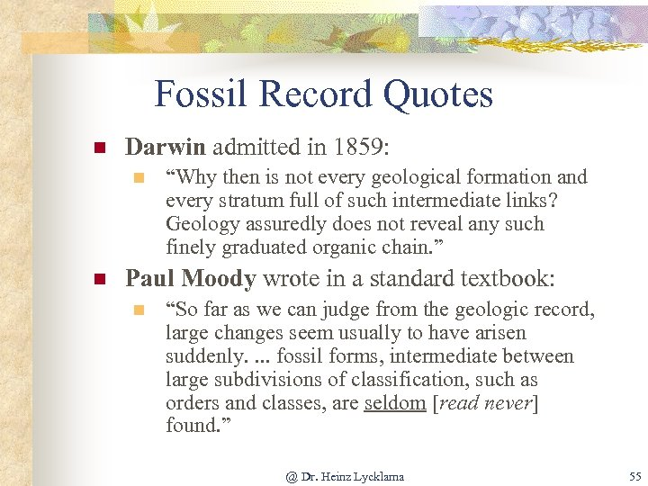 """Fossil Record Quotes n Darwin admitted in 1859: n n """"Why then is not"""