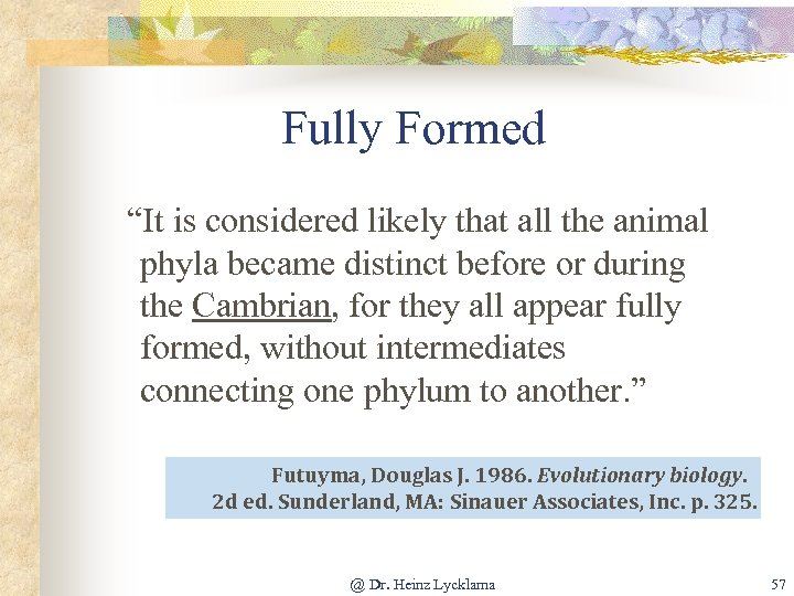 """Fully Formed """"It is considered likely that all the animal phyla became distinct before"""