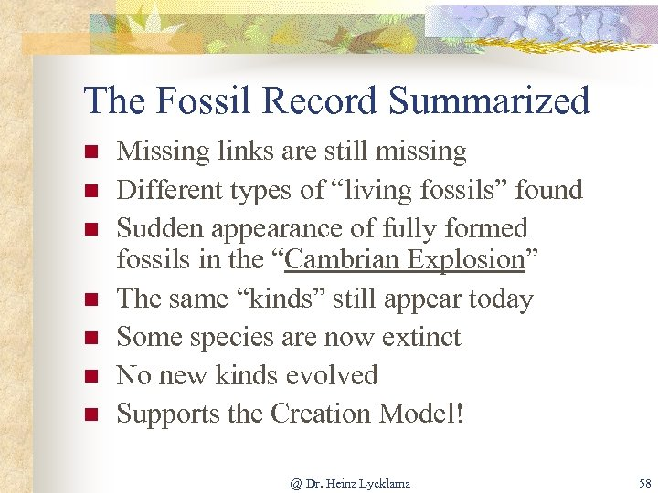 The Fossil Record Summarized n n n n Missing links are still missing Different