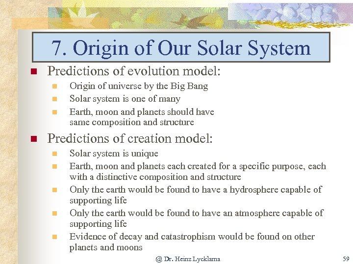 7. Origin of Our Solar System n Predictions of evolution model: n n Origin