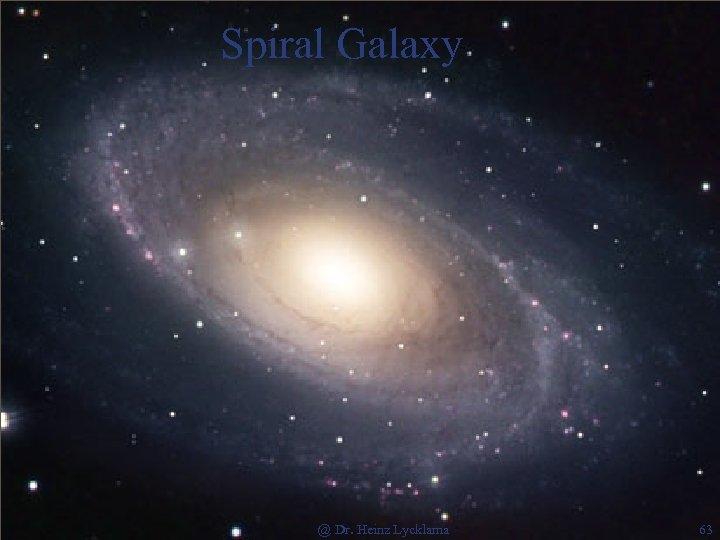 Spiral Galaxy @ Dr. Heinz Lycklama 63