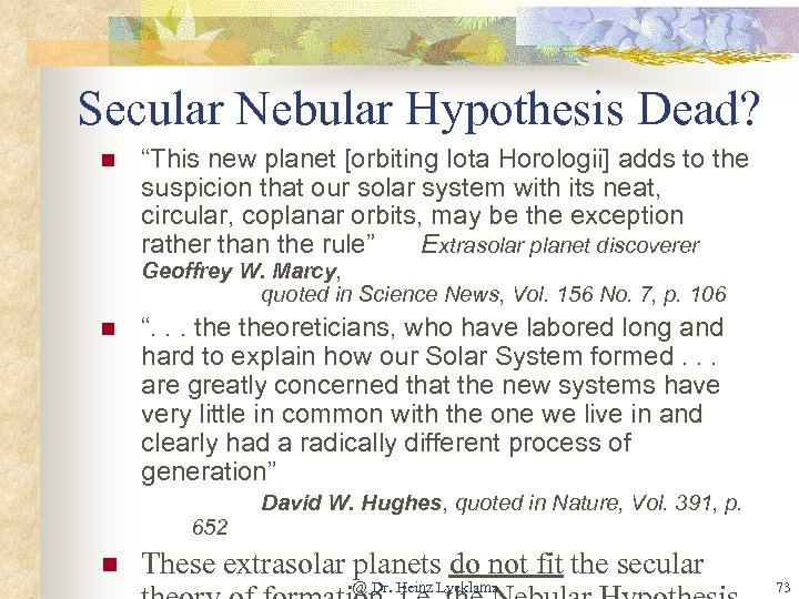 """Secular Nebular Hypothesis Dead? n """"This new planet [orbiting Iota Horologii] adds to the"""