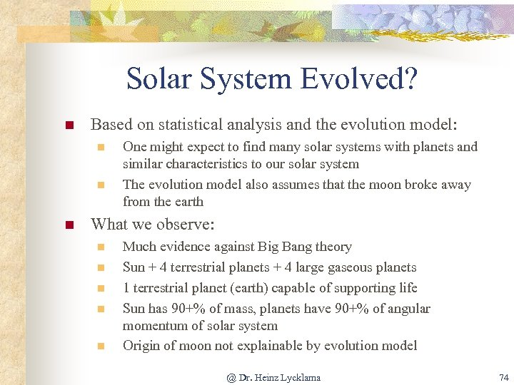 Solar System Evolved? n Based on statistical analysis and the evolution model: n n