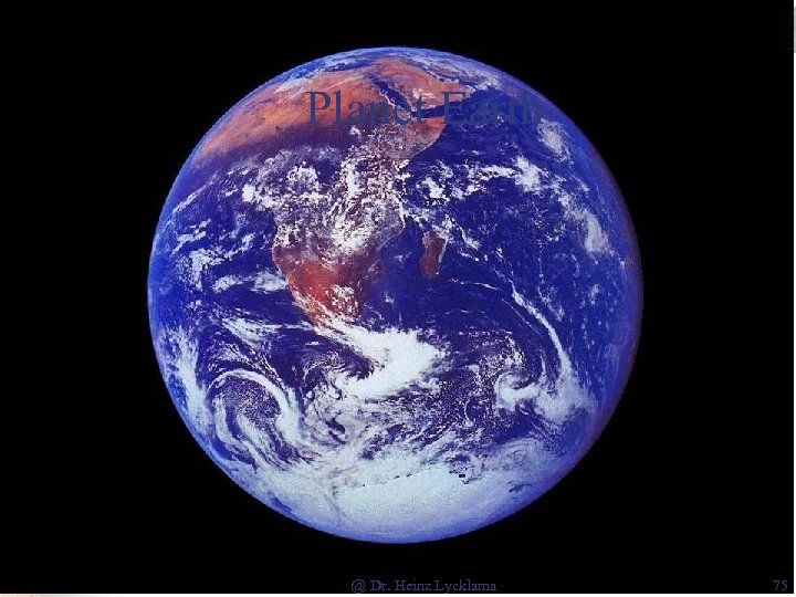 Planet Earth @ Dr. Heinz Lycklama 75