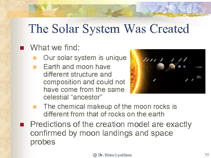 The Solar System Was Created n What we find: n n Our solar system