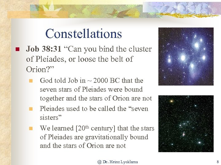 """Constellations n Job 38: 31 """"Can you bind the cluster of Pleiades, or loose"""