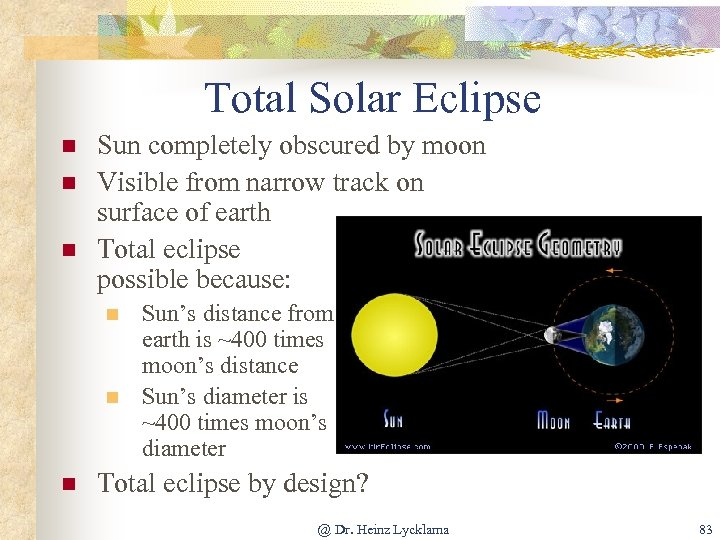Total Solar Eclipse n n n Sun completely obscured by moon Visible from narrow