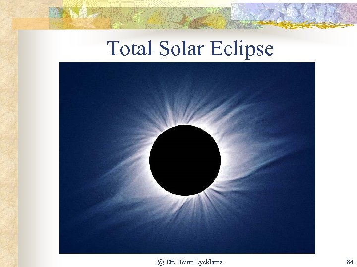Total Solar Eclipse @ Dr. Heinz Lycklama 84