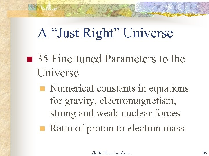 """A """"Just Right"""" Universe n 35 Fine-tuned Parameters to the Universe n n Numerical"""
