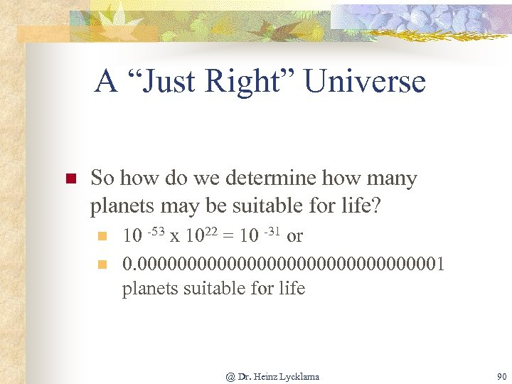"""A """"Just Right"""" Universe n So how do we determine how many planets may"""