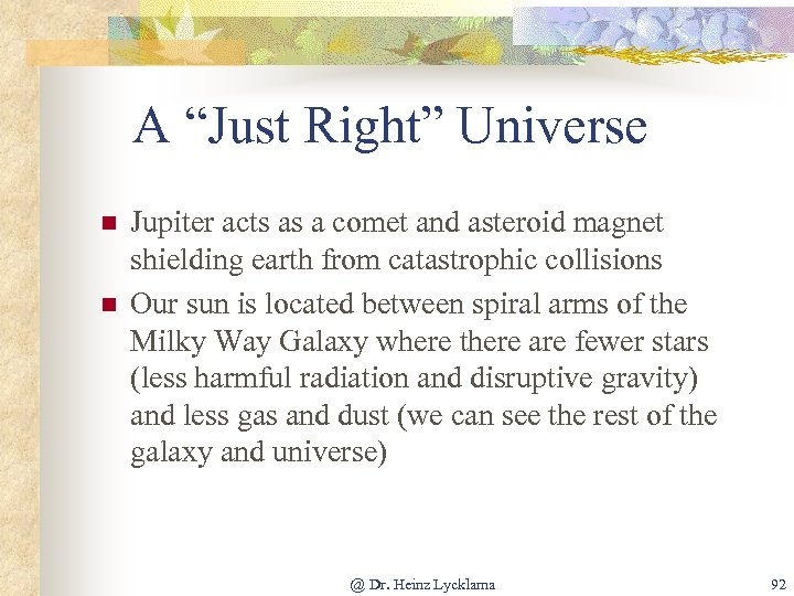 """A """"Just Right"""" Universe n n Jupiter acts as a comet and asteroid magnet"""