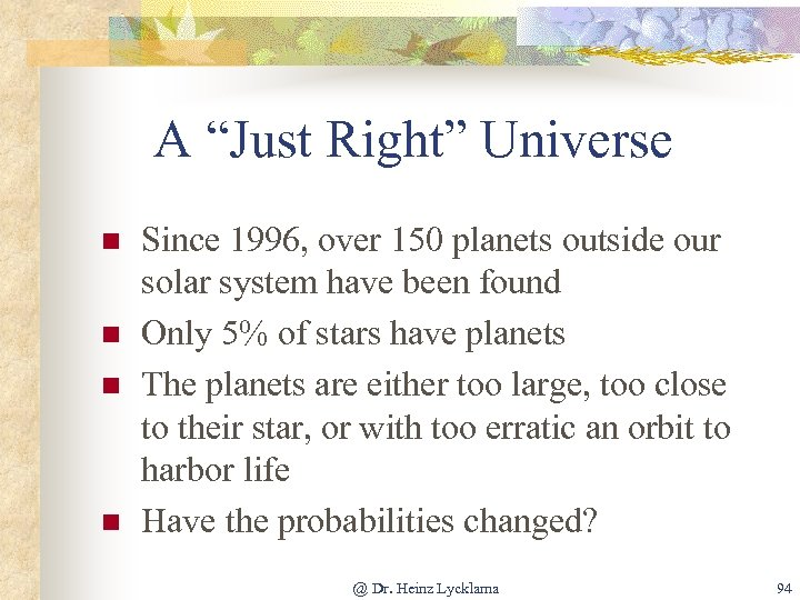 """A """"Just Right"""" Universe n n Since 1996, over 150 planets outside our solar"""