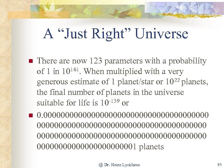 """A """"Just Right"""" Universe n n There are now 123 parameters with a probability"""