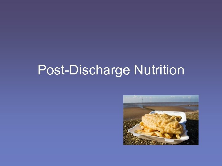 Post-Discharge Nutrition