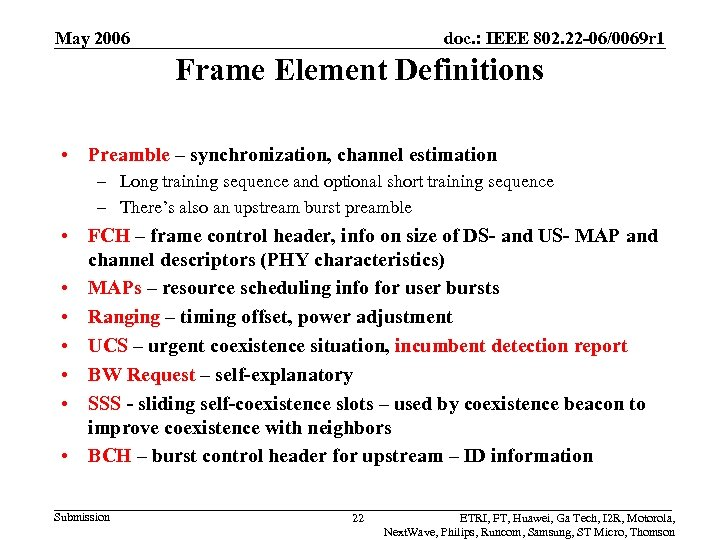 May 2006 doc. : IEEE 802. 22 -06/0069 r 1 Frame Element Definitions •