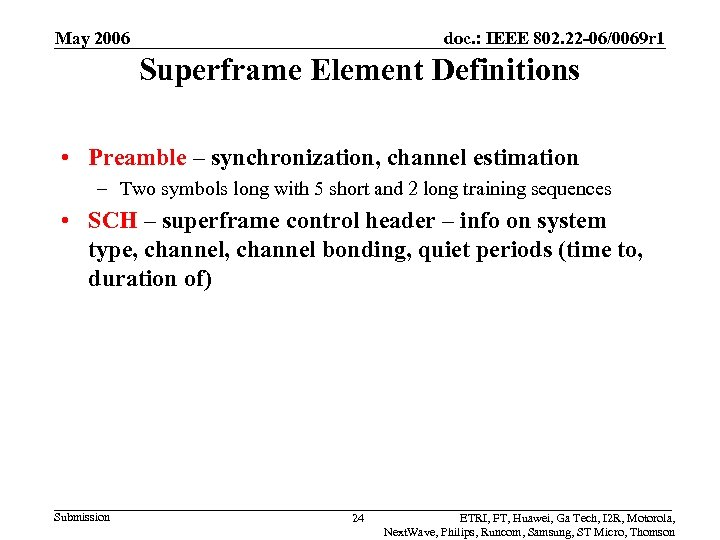 May 2006 doc. : IEEE 802. 22 -06/0069 r 1 Superframe Element Definitions •