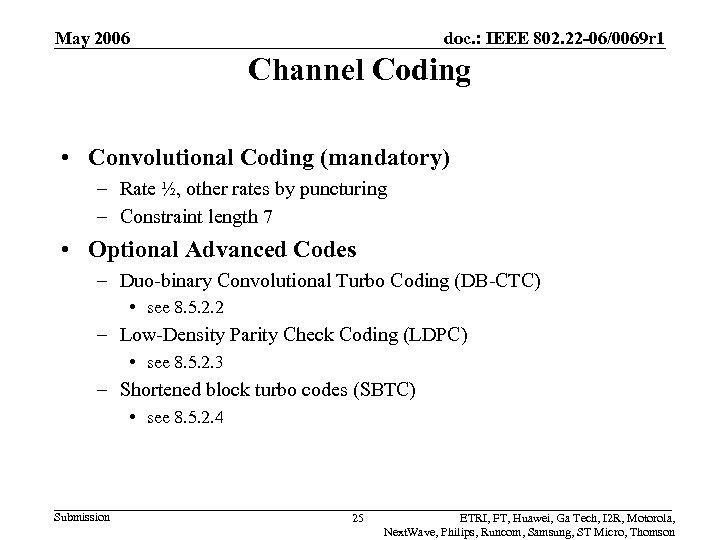 May 2006 doc. : IEEE 802. 22 -06/0069 r 1 Channel Coding • Convolutional