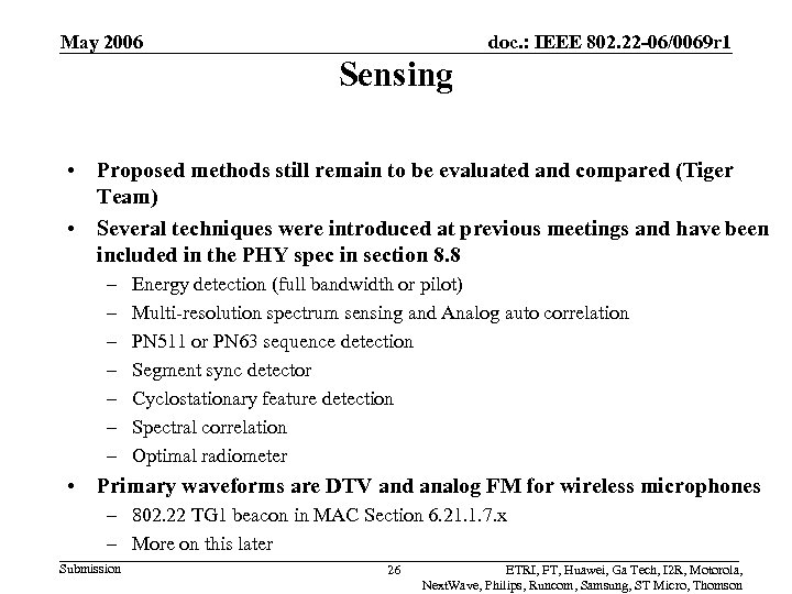 May 2006 doc. : IEEE 802. 22 -06/0069 r 1 Sensing • Proposed methods