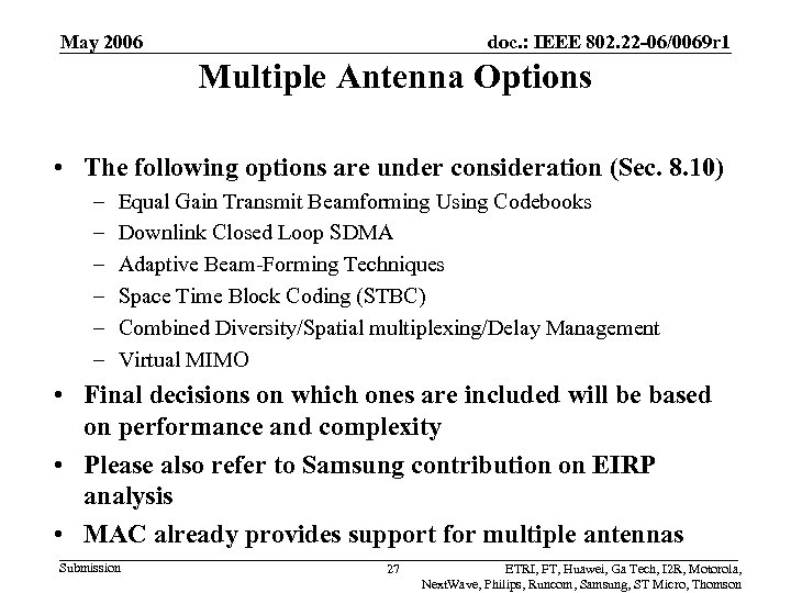 May 2006 doc. : IEEE 802. 22 -06/0069 r 1 Multiple Antenna Options •