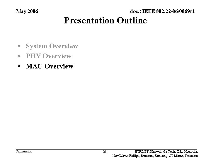 May 2006 doc. : IEEE 802. 22 -06/0069 r 1 Presentation Outline • System