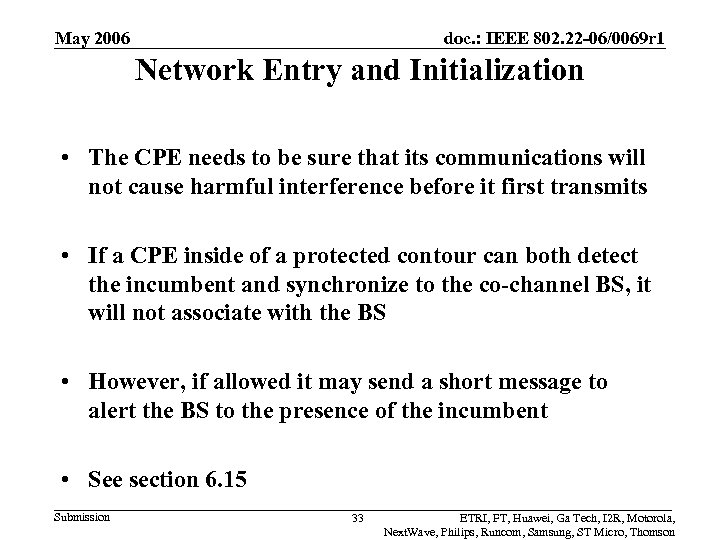 May 2006 doc. : IEEE 802. 22 -06/0069 r 1 Network Entry and Initialization