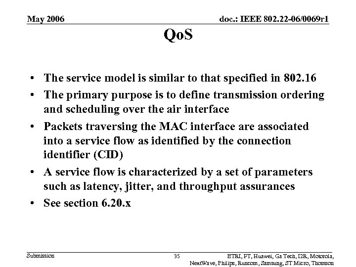 May 2006 doc. : IEEE 802. 22 -06/0069 r 1 Qo. S • The