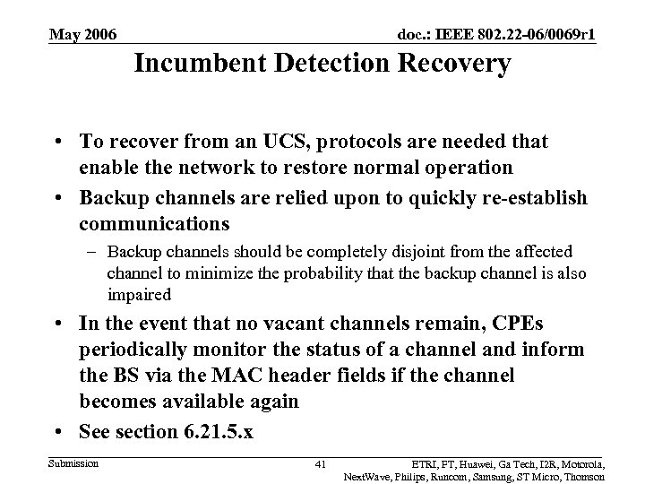 May 2006 doc. : IEEE 802. 22 -06/0069 r 1 Incumbent Detection Recovery •