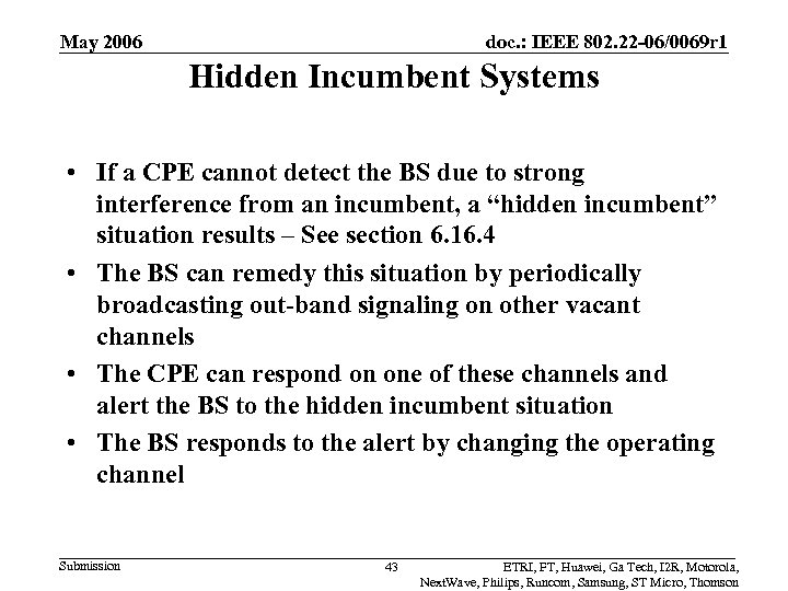 May 2006 doc. : IEEE 802. 22 -06/0069 r 1 Hidden Incumbent Systems •