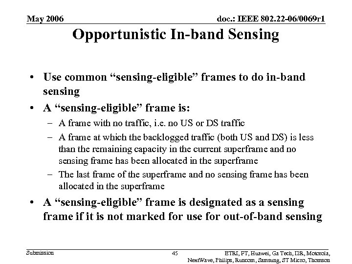 May 2006 doc. : IEEE 802. 22 -06/0069 r 1 Opportunistic In-band Sensing •