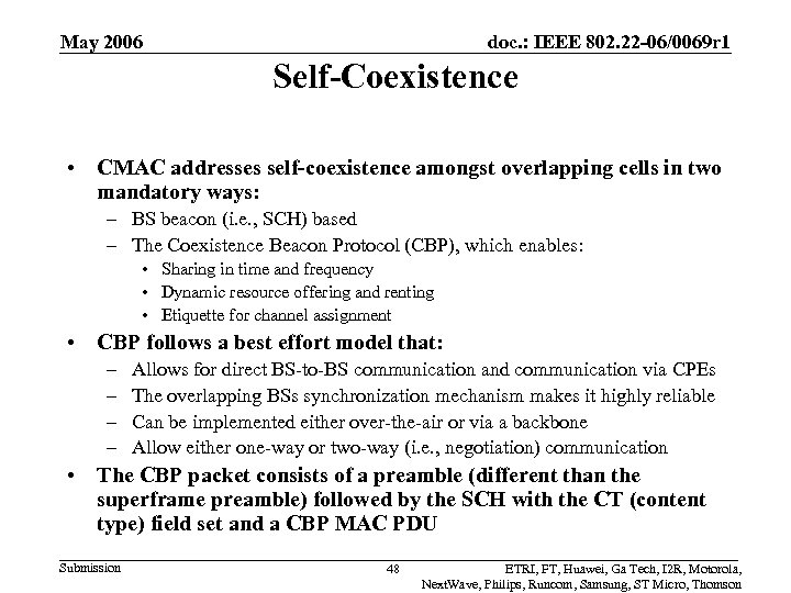 May 2006 doc. : IEEE 802. 22 -06/0069 r 1 Self-Coexistence • CMAC addresses