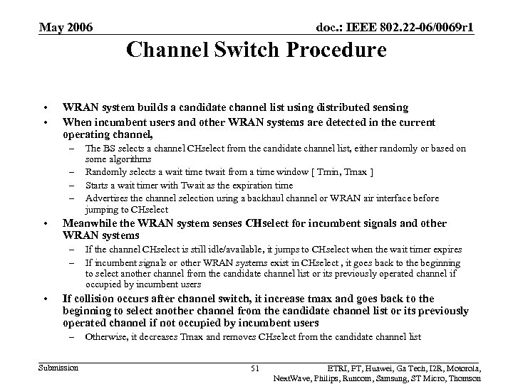 May 2006 doc. : IEEE 802. 22 -06/0069 r 1 Channel Switch Procedure •