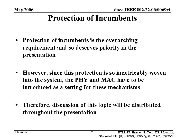 May 2006 doc. : IEEE 802. 22 -06/0069 r 1 Protection of Incumbents •