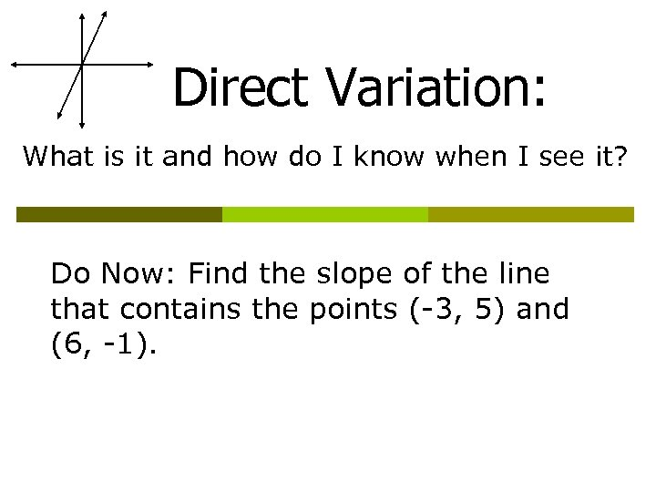 Direct Variation: What is it and how do I know when I see it?
