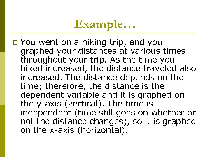 Example… p You went on a hiking trip, and you graphed your distances at