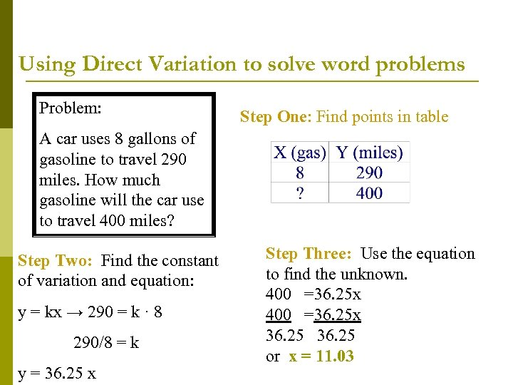Using Direct Variation to solve word problems Problem: Step One: Find points in table