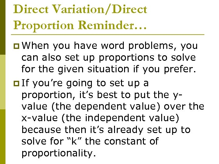 Direct Variation/Direct Proportion Reminder… p When you have word problems, you can also set