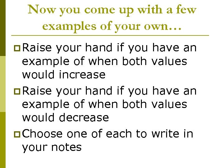 Now you come up with a few examples of your own… p Raise your
