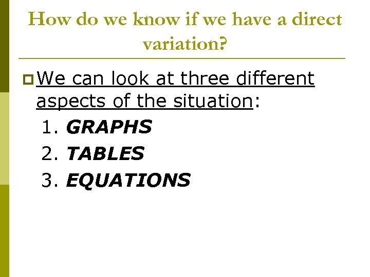 How do we know if we have a direct variation? p We can look