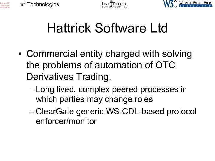 π4 Technologies Hattrick Software Ltd • Commercial entity charged with solving the problems of