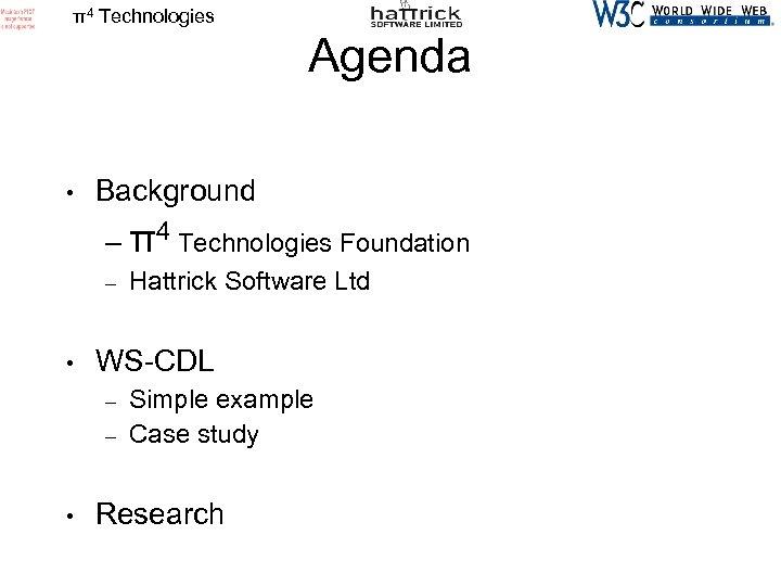 π4 Technologies Agenda • Background – π4 Technologies Foundation – • WS-CDL – –